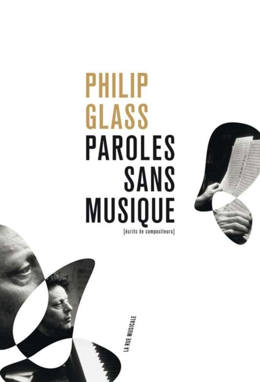 Couverture de l'ouvrage de Philip Glass,« Paroles sans musique».