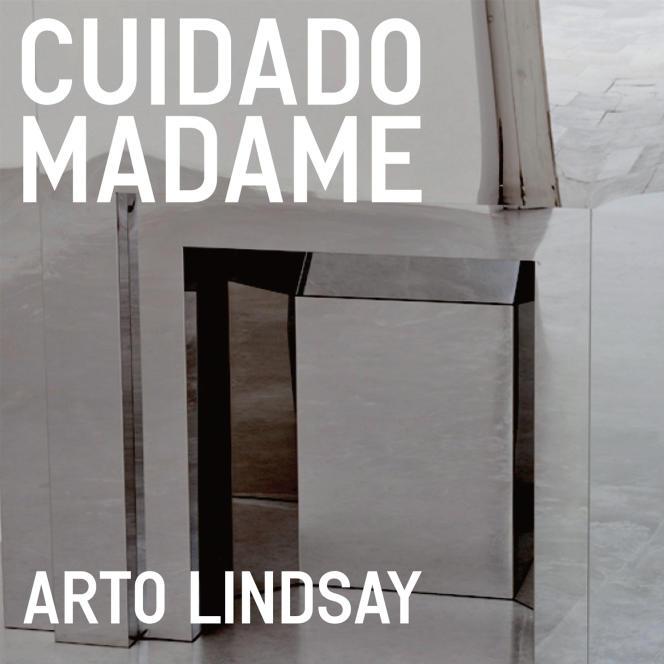 Pochette de l'album «Cuidado Madame»,d'Arto Lindsay.