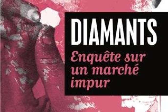 «Diamants, enquête sur un marché impur», de Marc Roche (Tallandier, 126 pages, 13,90 euros).