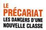«Le Précariat. Les dangers d'une nouvelle classe», de Guy Standing. Editions de l'Opportun, 462 pages, 22 euros.