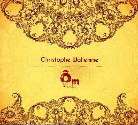 Pochette de l'album« Ôm Project», de Christophe Wallemme.