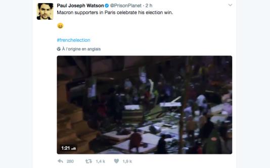 Paul Joseph Watson, du site« InfoWars», a posté une vidéo d'émeutes datant d'avril 2016 pour illustrer les célébrations de l'élection d'Emmanuel Macron.