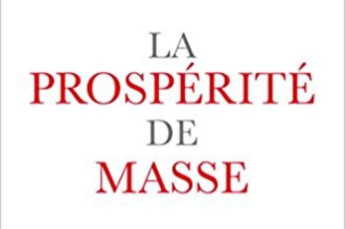 «La Prospérité de masse», par Edmund Phelps, Odile Jacob, 464 pages, 35 euros.