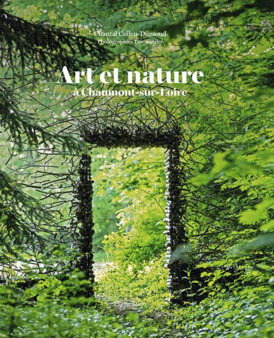 Couverture de l'ouvrage«Art et nature à Chaumont-sur-Loire»,deChantal Colleu-Dumond.