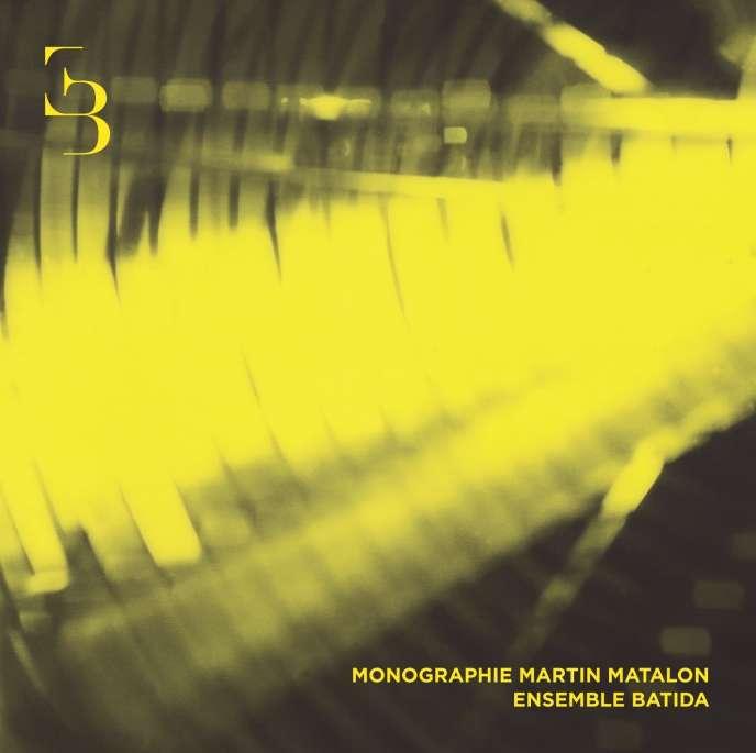Pochette de l'album « Monographie»consacré à Martin Matalon par l'ensemble Batida.