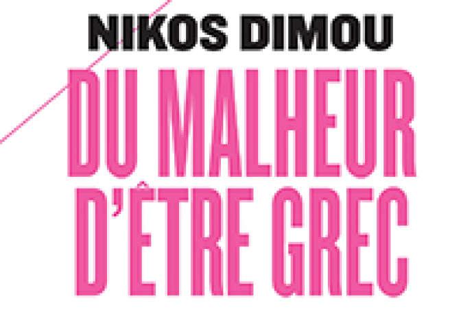 Du malheur d'être Grec, de Nikos Dimou (Payot, 2012).