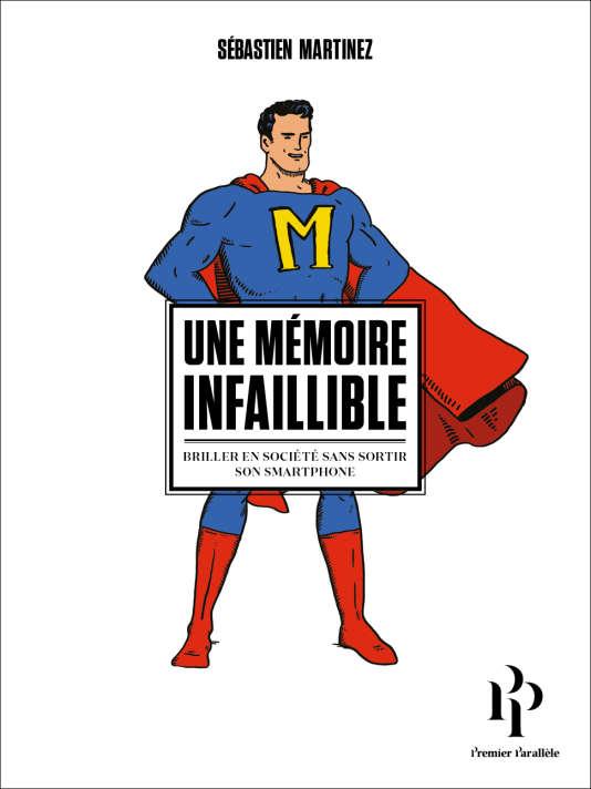 Le livre de Sébastien Martinez, ingénieur et champion de France de mémoire 2015.