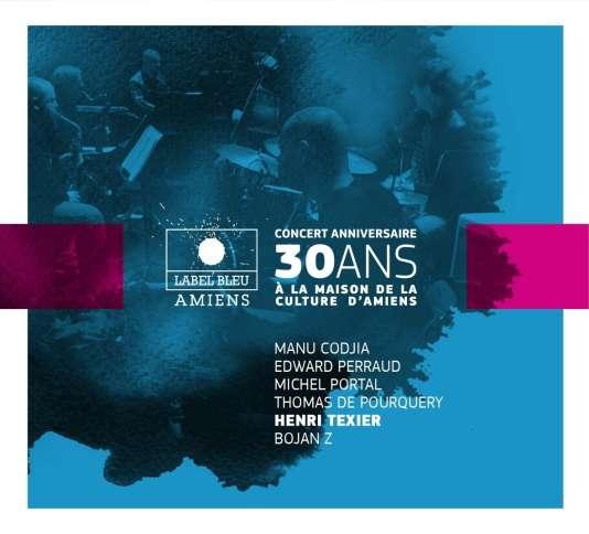 Pochette de l'album« Label Bleu – Concert anniversaire 30 ans à Maison de la culture d'Amiens», d'Henri Texier avec Michel Portal, Bojan Z, Manu Codjia, Thomas de Pourquery et Edward Perraud.