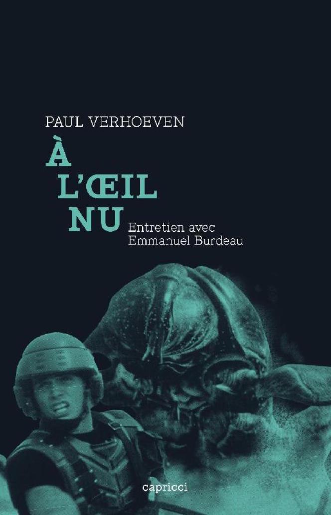 Pochette du livre « A l'œil nu, Paul Verhoeven », d'Emmanuel Burdeau.