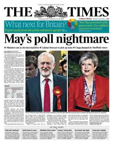 « Le cauchemar électoral de May», titre le quotidien de Londres pour sa deuxième édition.