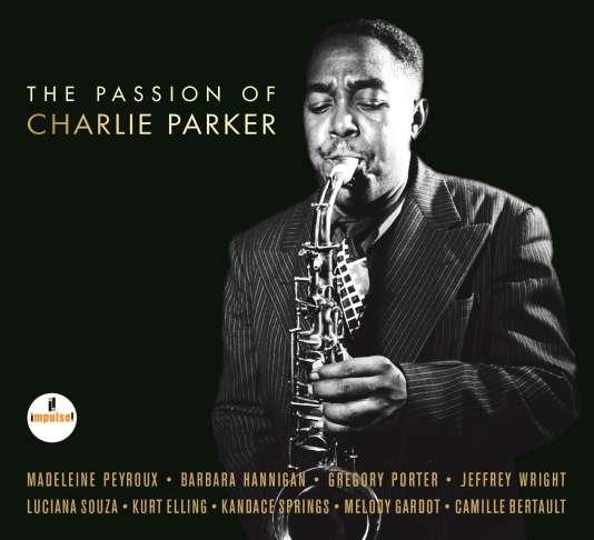 Pochette de l'album« The Passion of Charlie Parker», recueil de compositions du saxophoniste chantées par divers artistes.