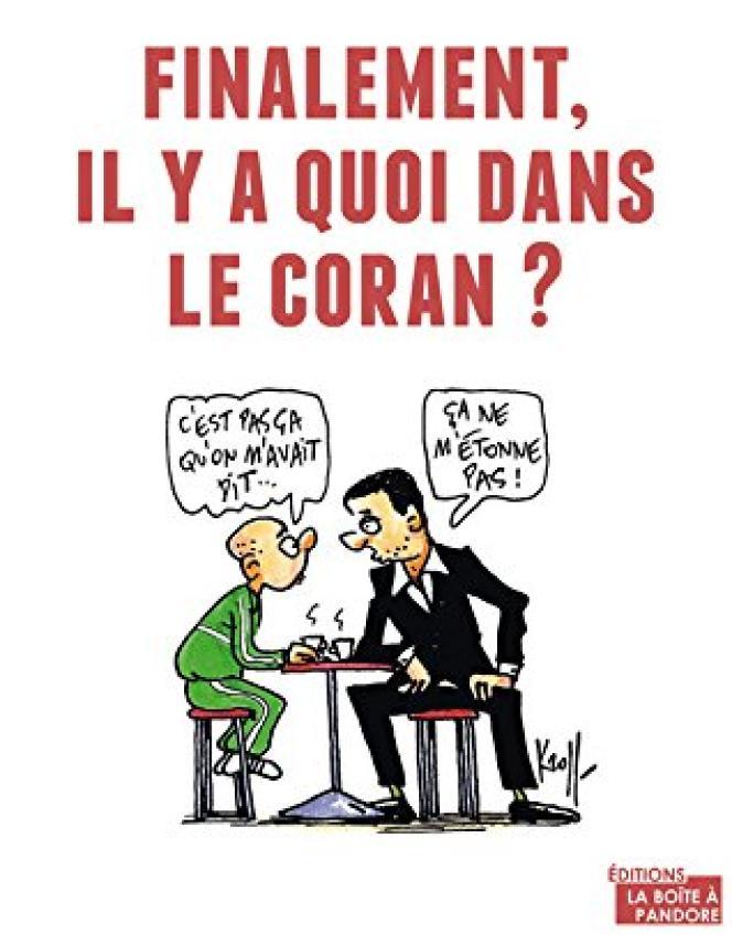 «Finalement, il y a quoi dans le Coran?», de Rachid Benzine et Ismaël Saidi. Ed. La Boîte à Pandore, 149 pages, 14,90 euros.