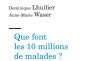 «Que font les 10 millions de malades ? Vivre et travailler avec une maladie chronique», de Dominique Lhuilier et Anne-Marie Waser. Editions Érès, « Clinique du travail», 344 pages, 18 euros.
