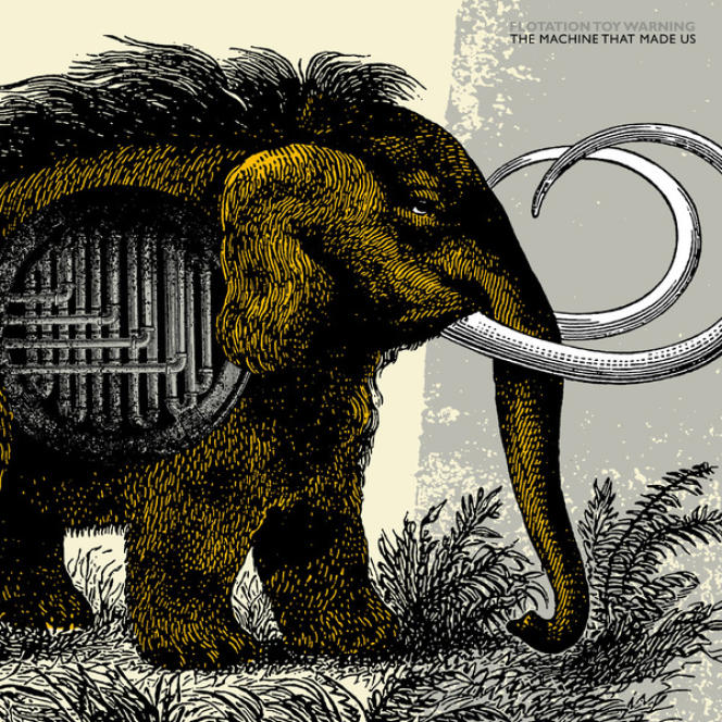Pochette de l'album« The Machine that Made Us», deFlotation Toy Warning.