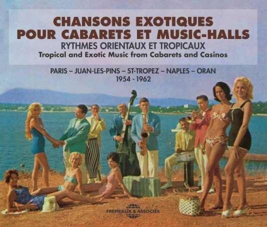 Pochette de l'album« Chansons exotiques pour cabarets et music-halls 1954-1962 » par divers artistes.