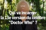 Qui est le nouveau « Doctor Who » ?