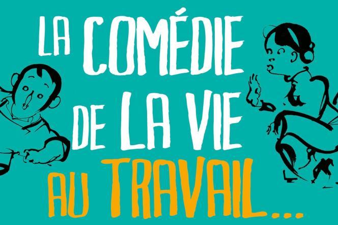 «La comédie de vie au travail… et ailleurs», d'Isabelle Barth et Yann-Hervé Martin (Desclée de Brower, 236pages, 16,50 euros).