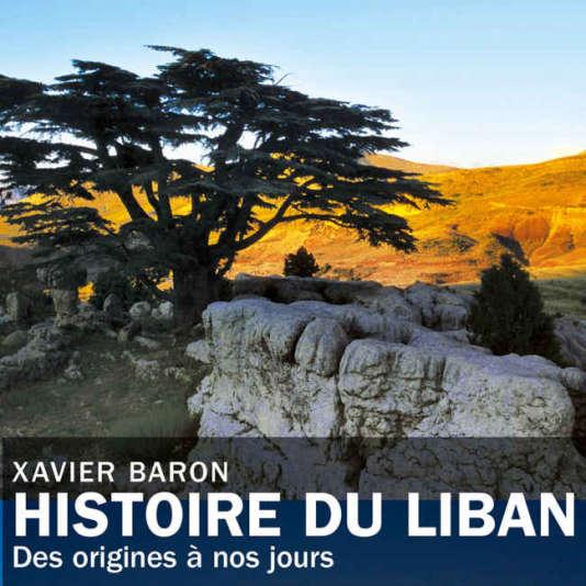 «Histoire du Liban, des origines à nos jours», de Xavier Baron (éd. Tallandier, 588p., 24,90 €).