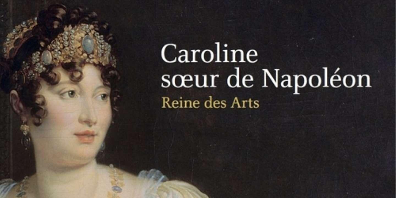 Exposition Au Royaume De Caroline Bonaparte