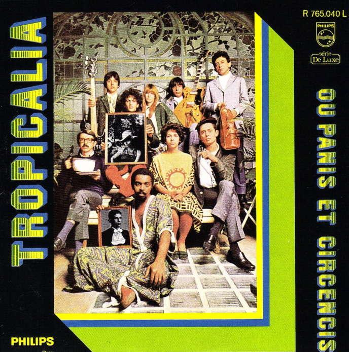 La pochette de l'album «Tropicalia ou Panis et Circenses», album réunissant Gilberto Gil, Caetano Veloso, Tom Zé, Os Mutantes et Gal Costa.