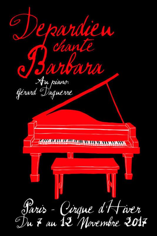 Affiche du spectacle« Depardieu chante Barbara» au Cirque d'hiver, du 7 au 12 novembre.