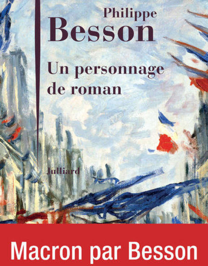 « Un personnage de roman », de Philippe Besson.
