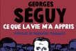 «Ce que la vie m'a appris», de Georges Séguy. Préface de Bernard Thibault. Les Editions de l'Atelier. 208p. 17€