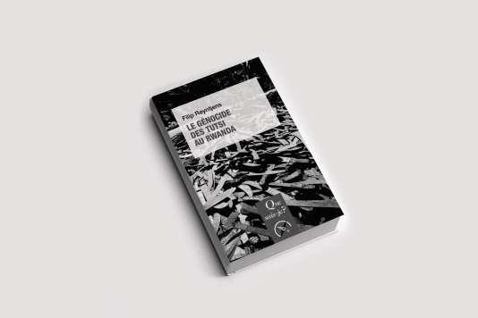 « Le génocide des Tutsi au Rwanda» de Filip Reyntjens (PUF, 9 euros).