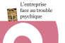 «L'Entreprise face au trouble psychique», de Gisèle Birck et Clément Bonnet. Editions Erès, 208 pages, 14,50 euros.