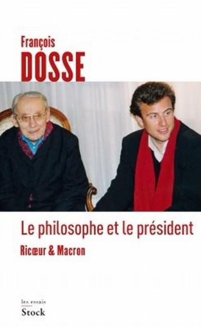 «Le Philosophe et le Président. Ricœur & Macron», de François Dosse (Stock, 256 pages, 19 euros)