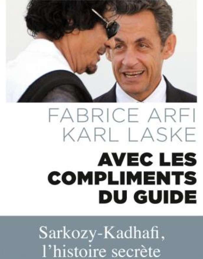 «Avec les compliments du Guide», de Fabrice Arfi et Karl Laske, Fayard, 391 pages, 20euros.