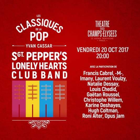 Affiche du spectacle consacré à L'album « Sgt. Pepper's Lonely Hearts Club Band », des Beatles, sous la direction artistique d'Yvan Cassar, au Théâtre des Champs-Elysées.
