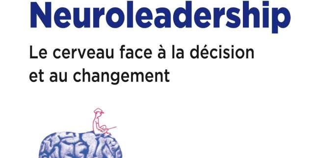 Neuroleadership. Le cerveau face à la décision et au changement, de James Teboul et Philippe Damier (Odile Jacob, 352 pages, 24,90 euros).