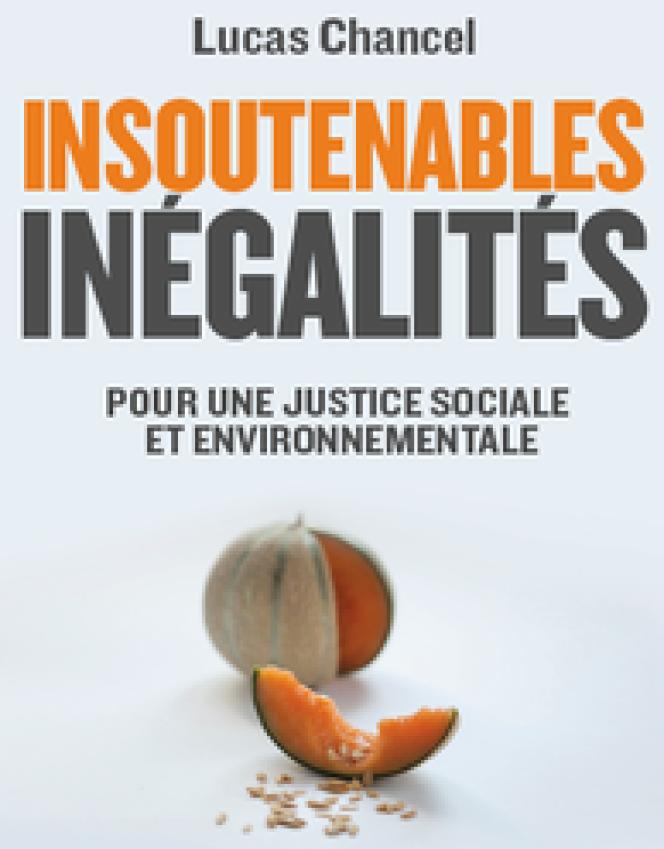 « Insoutenables inégalités. Pour une justice sociale et environnementale », de Lucas Chancel, Les Petits matins, 184 pages, 16 euros.