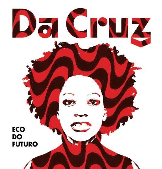 Pochette d l'album «Eco do Futuro»,de Da Cruz.