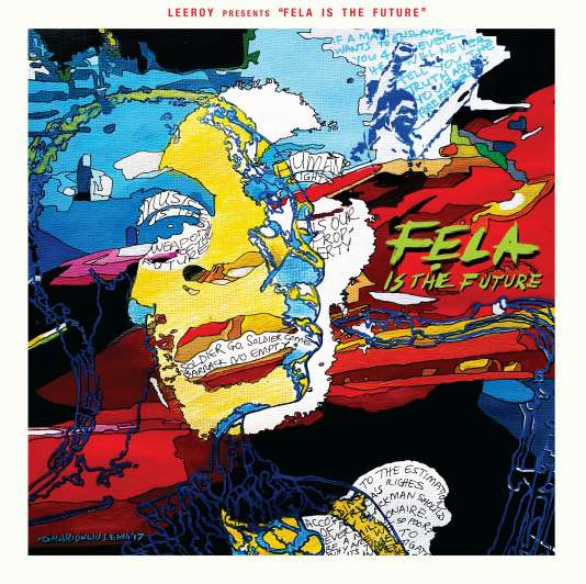 Pochette de l'album « Leeroy Presents : Fela Is the Future », de Leeroy.