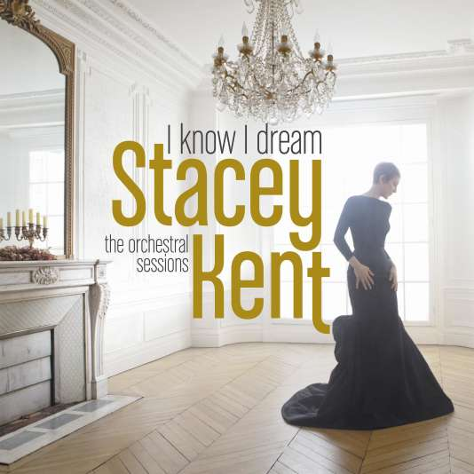 Pochette de l'album « I Know I Dream - The Orchestral Sessions », de Stacey Kent.