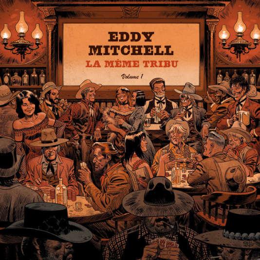Pochette de l'album«La Même Tribu – Volume 1», d'Eddy Mitchell.
