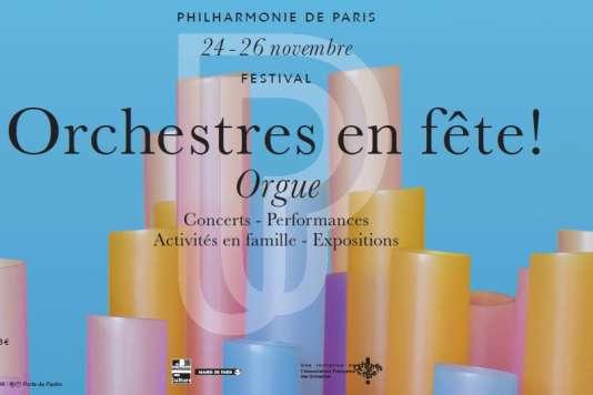 Le week-end« Orchestres en fête» autour de l'orgue se tient du 24 au 26 novembre à la Philharmonie.