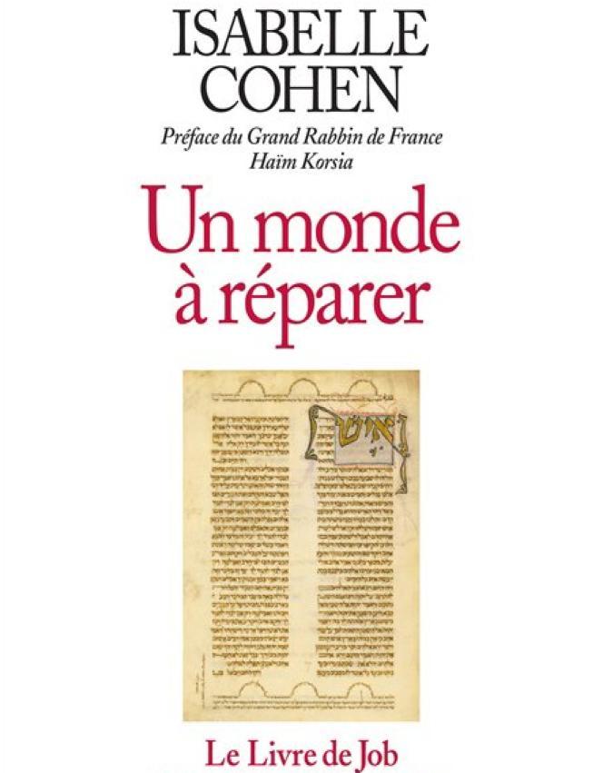 «Un monde à réparer. Le livre de Job», traduit de l'hébreu par Isabelle Cohen, préface de Haïm Korsia. Albin Michel, «Grand Format», 656 p., 24€.