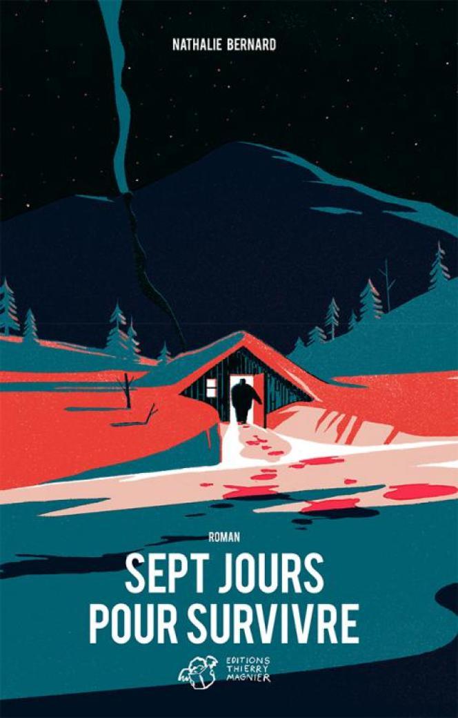 Couverture de« Sept jours pour survivre» de Nathaie Bernard.