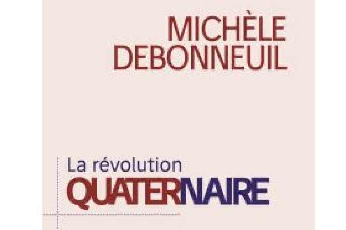 «La Révolution quaternaire», de Michèle Debonneuil (L'Observatoire, 144 pages, 15euros).