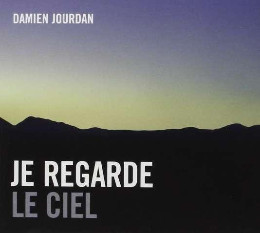 Pochette de l'album« Je regarde le ciel», de Damien Jourdan.