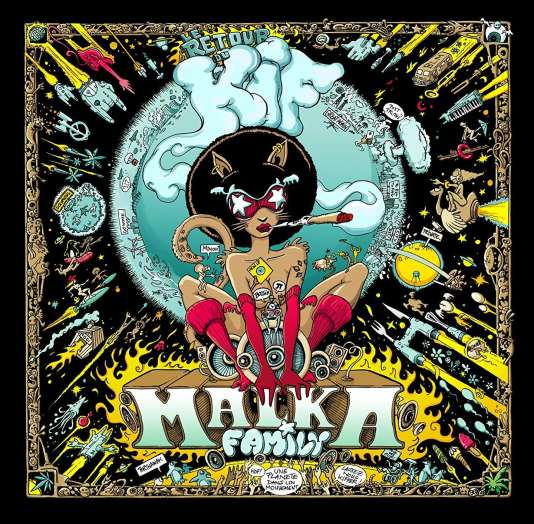 Pochette de l'album« Le Retour du kif», de Malka Family.
