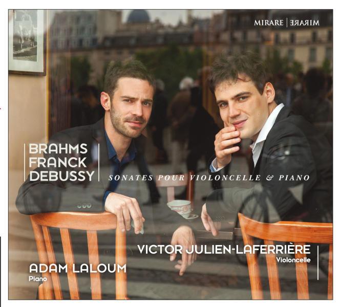 «Brahms. Franck. Debussy»,par Victor Julien-Laferrière et Adam Laloum.
