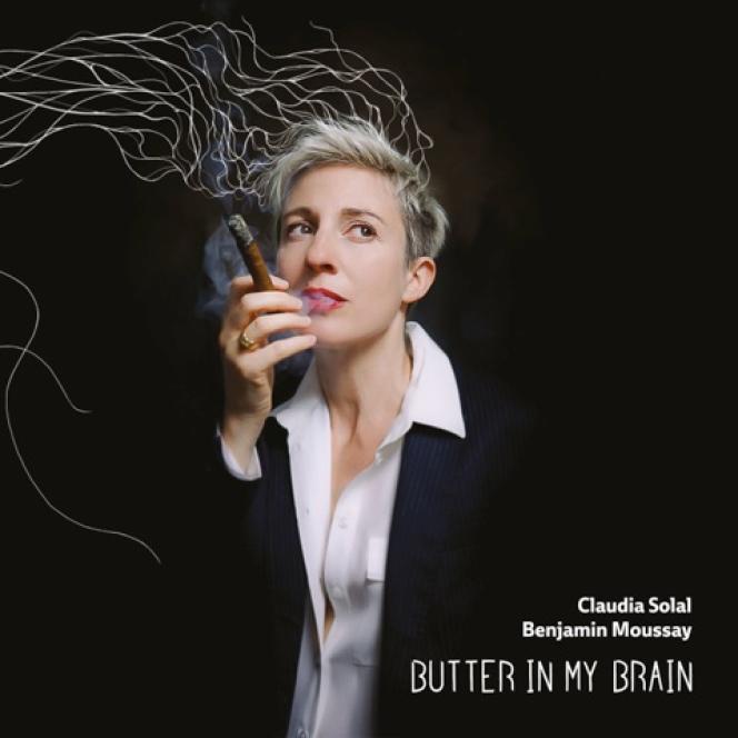 «Butter in My Brain», de Claudia Solal etBenjamin Moussay