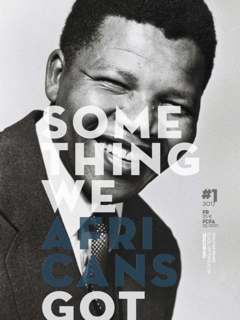 """En couverture du premier numéro de la revue« Something We Africans Got » :Nelson Mandela, « l'Africain """"triple A"""", celui qu'on rêve tous d'être », explique sa créatrice Anna-Alix Koffi."""
