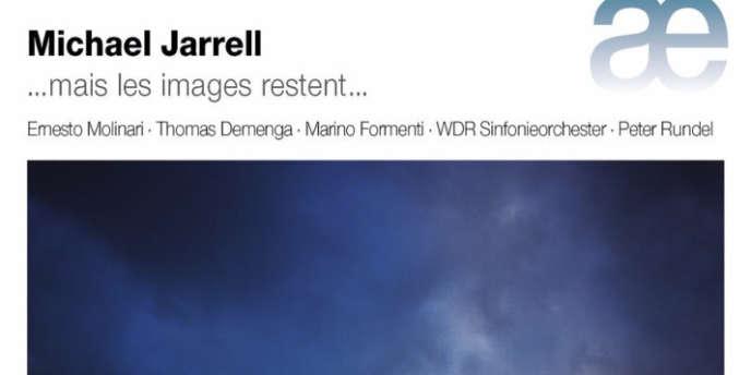 Pochette de l'album«Michael Jarrell,… Mais les images restent…» .