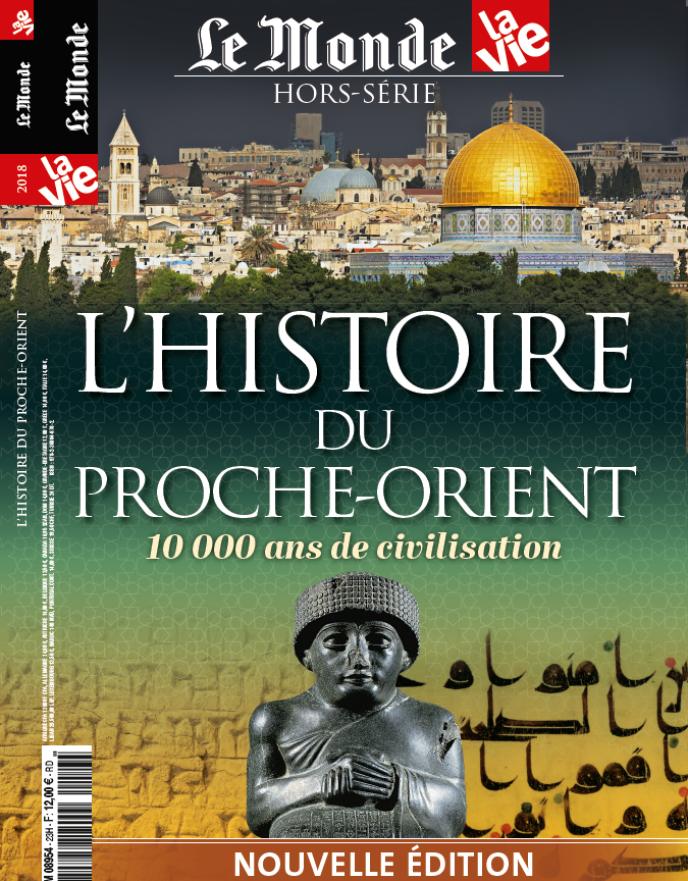 «L'Histoire du Proche-Orient. 10 000 ans de civilisation», « hors-série»du «Monde», nouvelle édition, 188 pages, 12 euros, en vente en kiosques auprès de la boutique du «Monde».