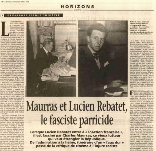 « Les choix imposent une grande clarté à l'heure où la promotion d'une histoire identitaire contre-républicaine va bon train» (Page du «Monde» du 3 mai 2000, «Maurras et Rebatet, le fasciste parricide», par Frédéric Gaussen).